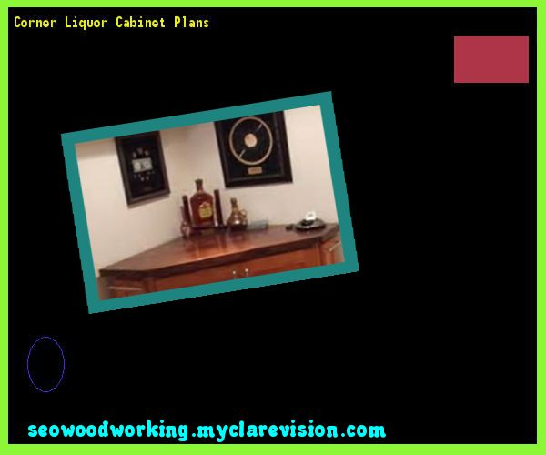 Corner Liquor Cabinet Plans 145837 - Woodworking Plans and Projects!