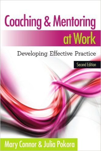 Coaching And Mentoring At Work: Developing Effective Practice: Developing Effective Practice: Amazon.co.uk: Mary Connor: 9780335243853: Books