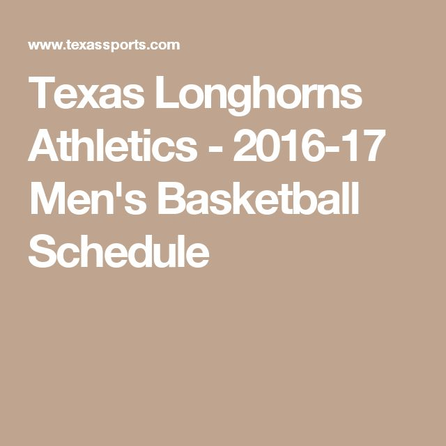 Texas Longhorns Athletics - 2016-17 Men's Basketball Schedule