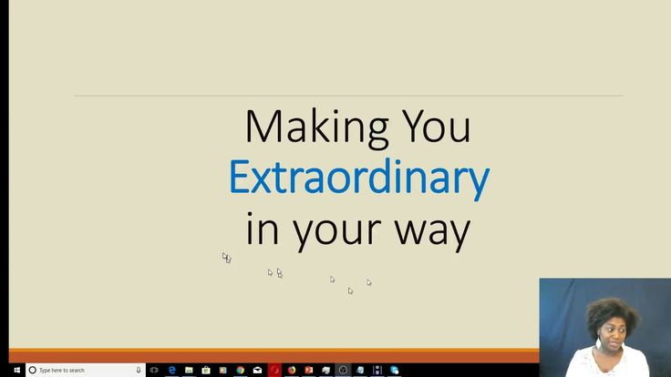 Making you extraordinary in your way