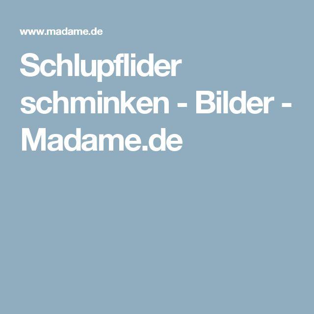 Schlupflider schminken - Bilder - Madame.de
