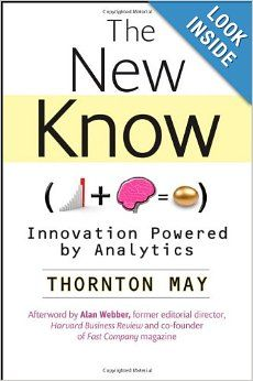 The New Know: Innovation Powered by Analytics (Wiley and SAS Business Series): Thornton May: 9780470461716: Amazon.com: Books