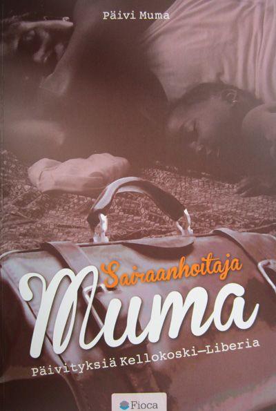 Sairaanhoitaja Muma: päivityksiä Kellokoski-Liberia