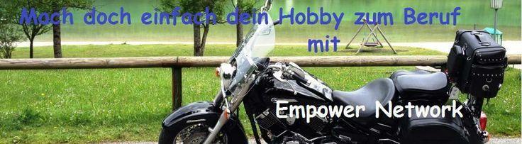 Mach doch einfach dein Hobby zum Beruf. mit Empowernetwork