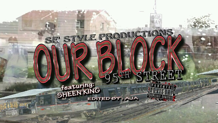 """"""" Se' Style Productions """"OUR BLOCK 95TH"""" hosted by SHEEN'KING ....AIR THIS FALL ON CANTV CH19.....CHECK OUT THIS URBAN DOCUMENTARY.....TUNE IN  OCT 10th @ 11pm\CT  OCT 17th @ 12am\CT  OCT 22nd @ 11pm\CT  Dont miss....."""""""
