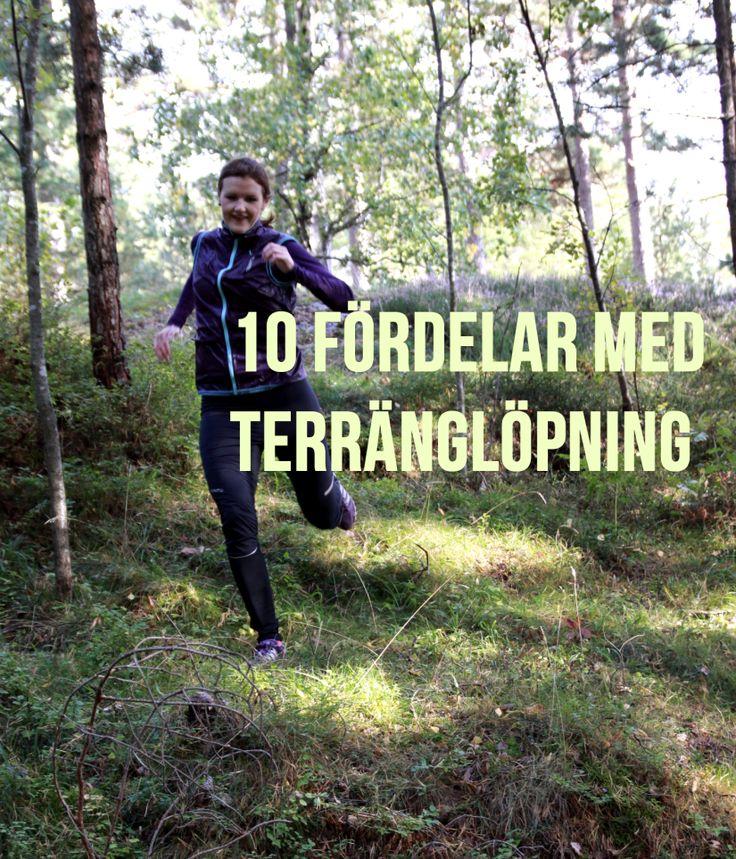 Tio fördelar med terränglöpning - bra inspiration för att ge sig ut i skogen och springa! #löpning #trailrunning #träning