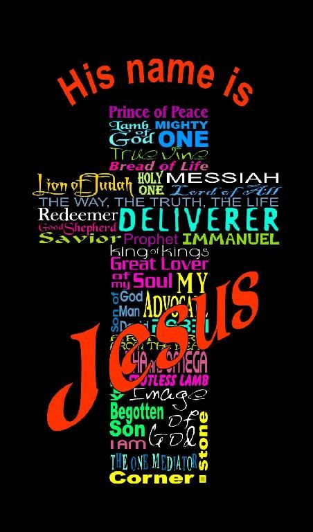 The Names of Jesus - I have experienced Him in so many of these different Names.  He is my all in all.