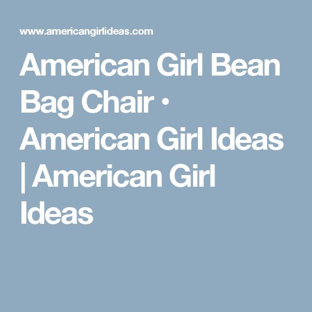 American Girl Bean Bag Chair • American Girl Ideas   American Girl Ideas