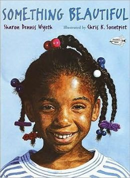 Something Beautiful by Sharon Dennis Wyeth: Here is another inspiring story about a little girl determined to overcome poverty, fear, and her surrounding environment. My students LOVE this story. #Overcomers