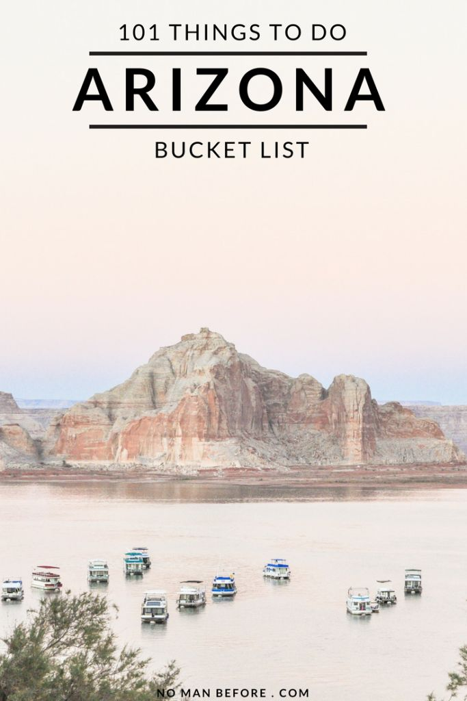 Arizona Bucket List: 101 Things to do in the Grand Canyon State