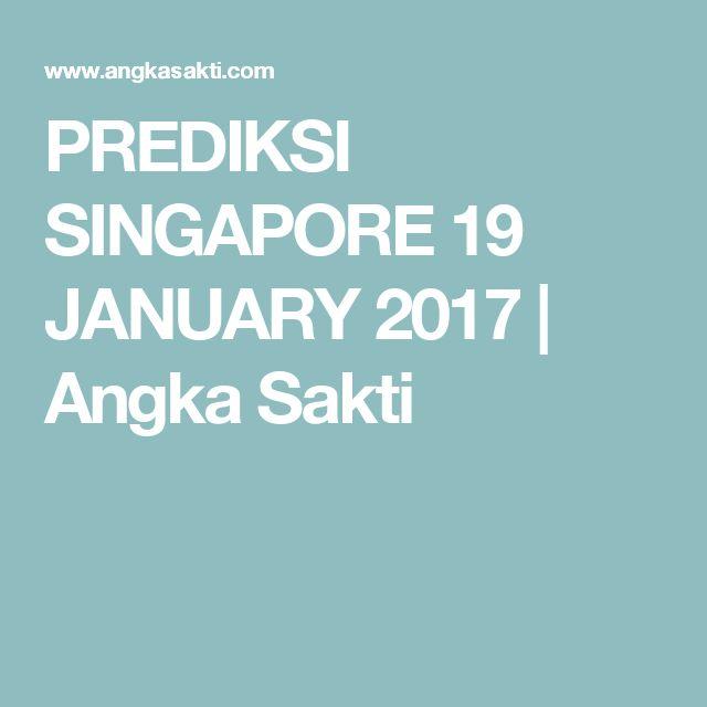PREDIKSI SINGAPORE 19 JANUARY 2017   Angka Sakti