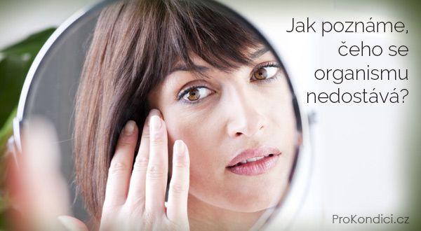 Jak poznáme, čeho se organismu nedostává? | ProKondici.cz