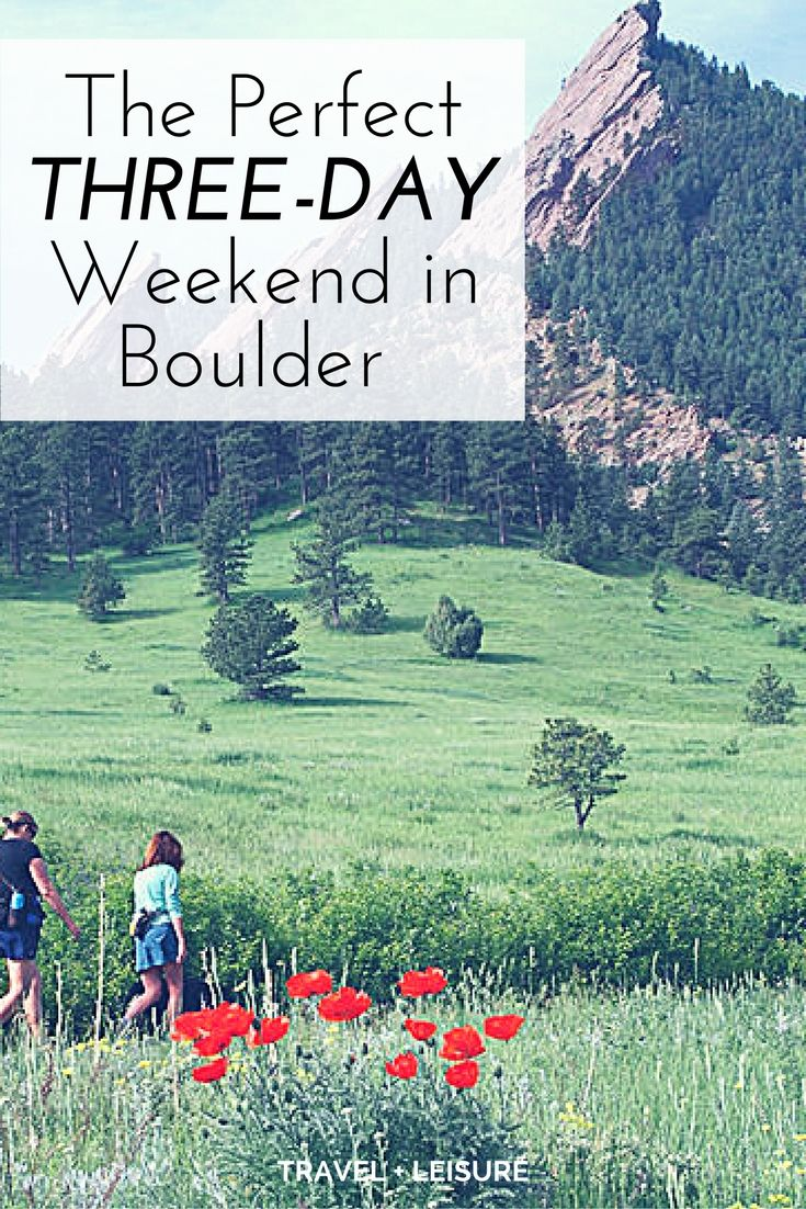 The Perfect Three-Day Weekend in Boulder