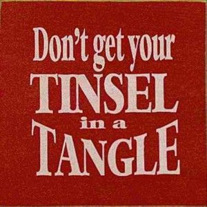 funny christmas quotes, don't get your tinsel in a tangle