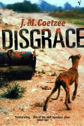 Disgrace...written by South Africa's Nobel Prize winner, J.M. Coetzee