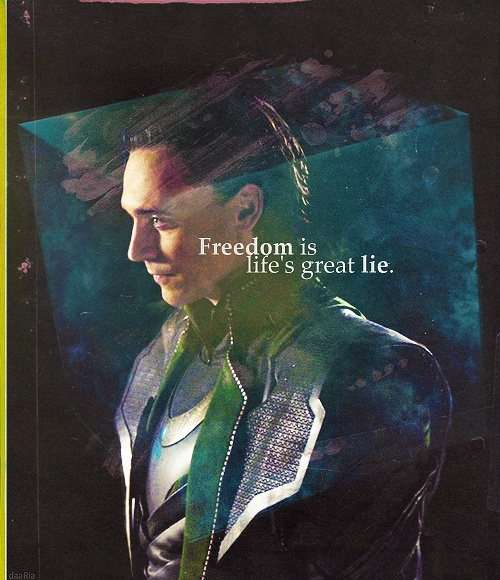 This line makes me so sad because he actually believes it. He's been lied to so much that it's all he knows. What Loki really needs is for someone to tell him the truth.