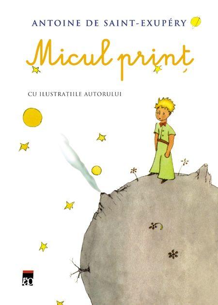 Micul Print de Antoine De Saint-Exupery editie 2009