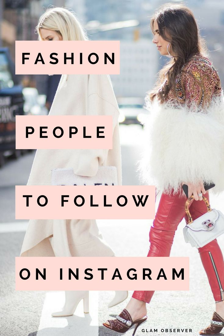 Fashion People to follow on Instagram If