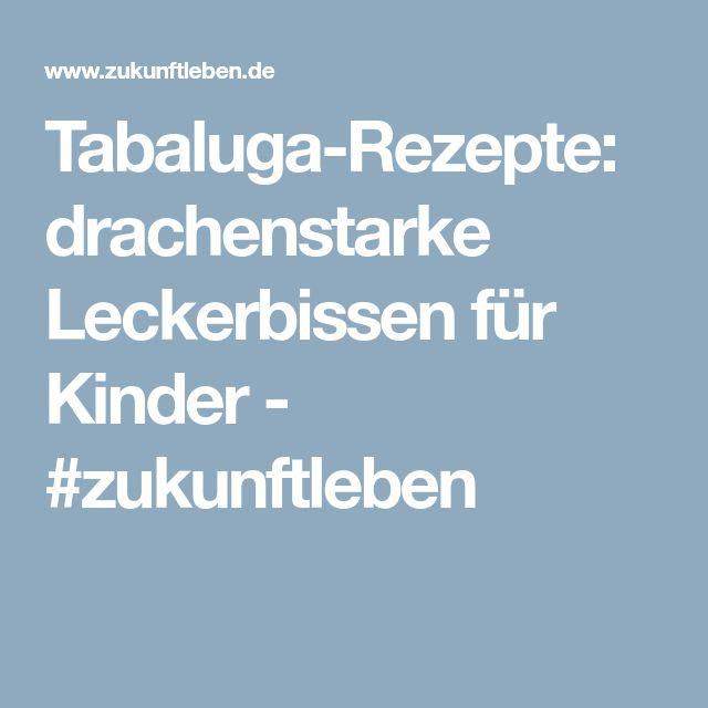 Tabaluga-Rezepte: drachenstarke Leckerbissen für Kinder - #zukunftleben