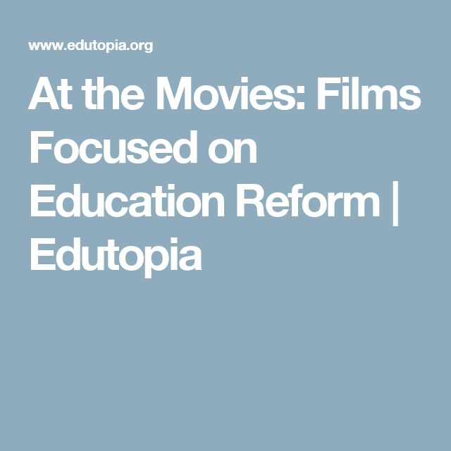 At the Movies: Films Focused on Education Reform | Edutopia