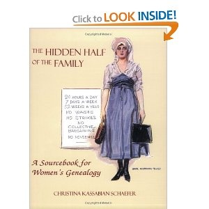 The Hidden Half of the Family: A Sourcebook for Women's GenealogyGenealogy Sources, Women Genealogy, Genealogy Book, Christina Schaefer, Woman, Genealogy Mi Passion, Families, Sourcebook, Hidden Half
