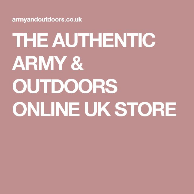 THE AUTHENTIC ARMY & OUTDOORS ONLINE UK STORE