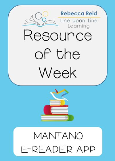 Resource of the Week: Mantano Reader (Apps for Android) | Line upon Line Learning blog www.RebeccaReid.com