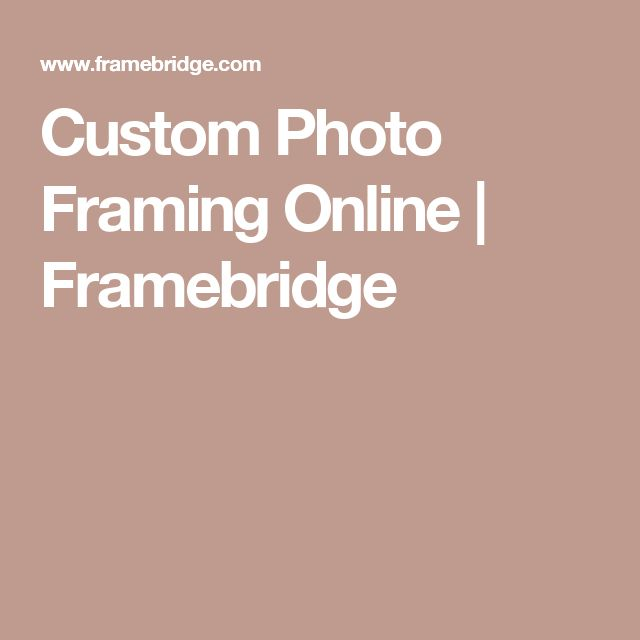 custom photo framing online framebridge