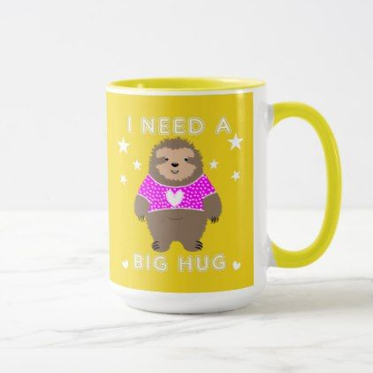 I Need A Big Hug Fun Sloth Graphic Mug - animal gift ideas animals and pets diy customize