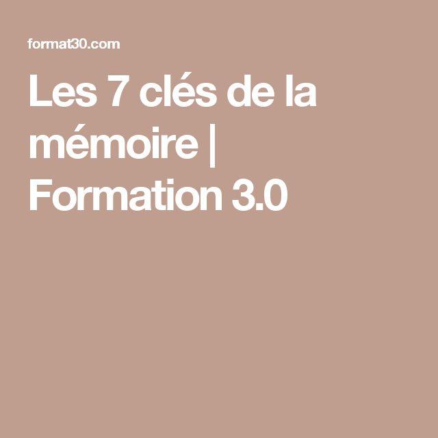 Les 7 clés de la mémoire | Formation 3.0