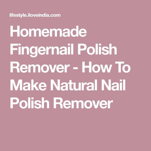 Homemade Fingernail Polish Remover - How To Make Natural Nail Polish Remover