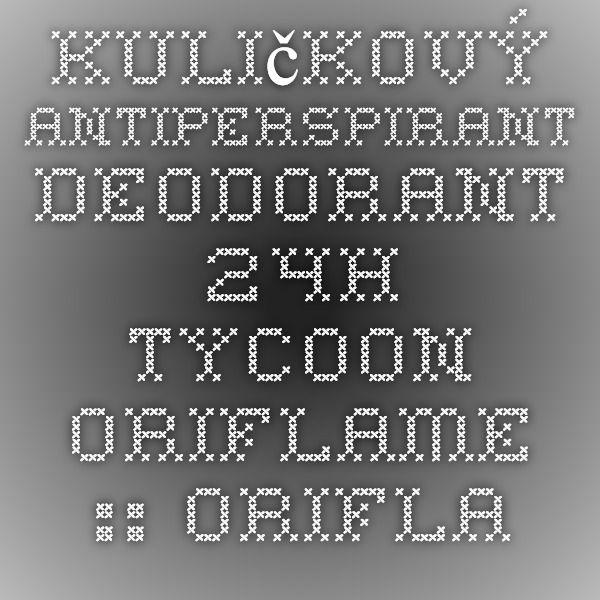 Kuličkový antiperspirant deodorant 24h Tycoon Oriflame :: Oriflame