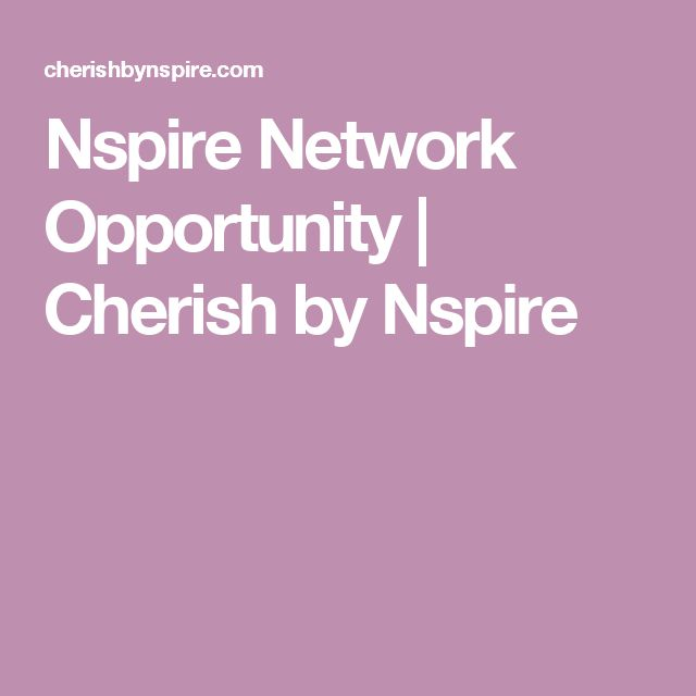 Nspire Network Opportunity Cherish By Nspire Cherish By Nspire