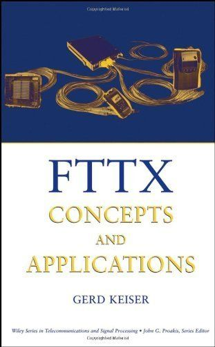 FTTX Concepts and Applications (Wiley Series in Telecommunications and Signal Processing) by Gerd Keiser. $58.56