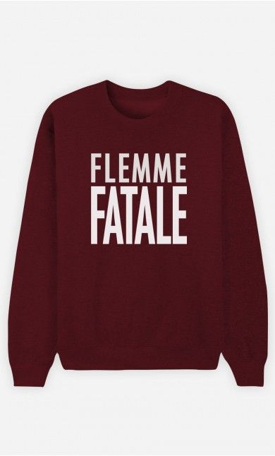 Sweat Bordeaux Flemme Fatale   Friends or Things that remind me of Old Time  Friends. in 2018   Pinterest   Sweatshirts, Cute sweatshirts and Fashion aaa7be74ed5a
