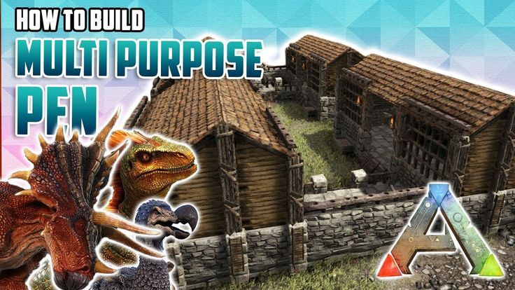 How To Build A Multi Purpose Pen Ark Survival Evolved Game Ark
