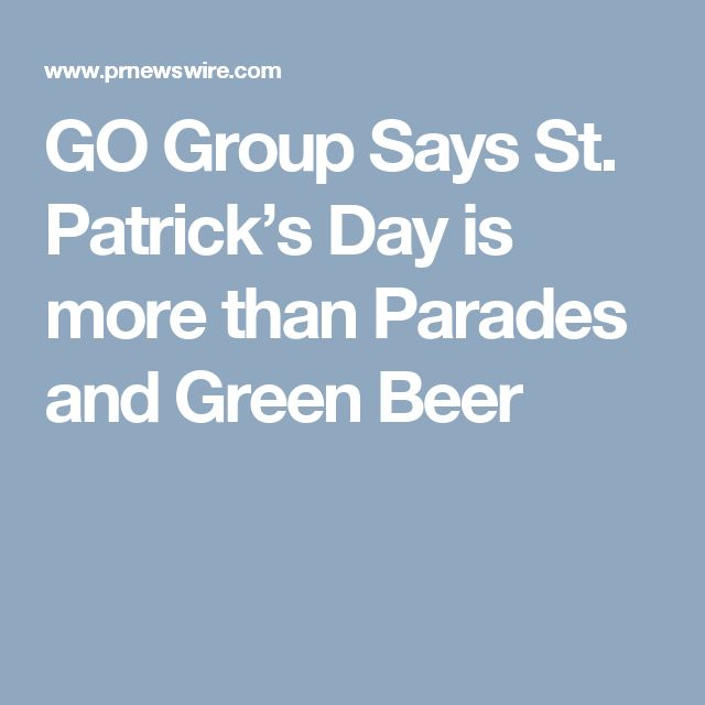 GO Group Says St. Patrick's Day is more than Parades and Green Beer