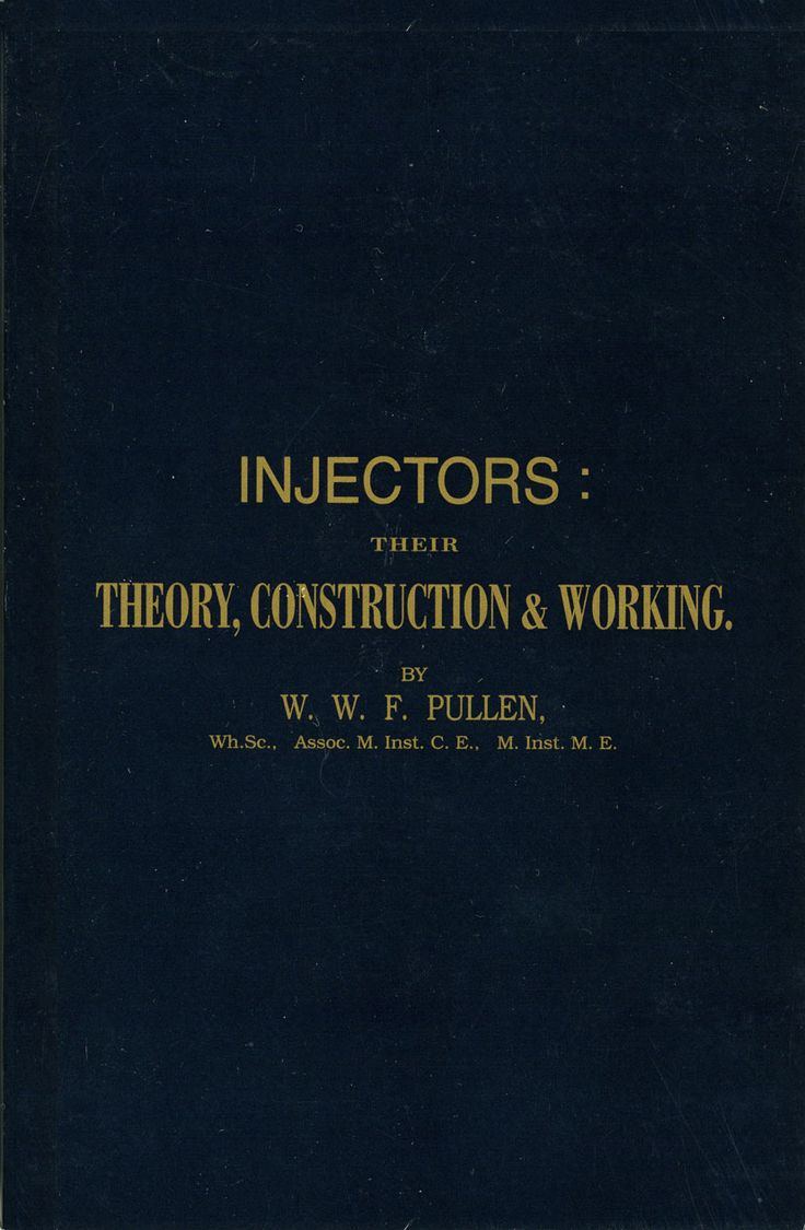 NEW Printing of this book, twenty years after we first printed it! See: https://www.camdenmin.co.uk/products/injectors-their-theory-construction-working-1893