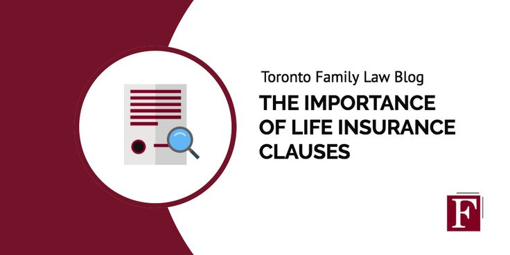 The Importance of Life Insurance Clauses via Toronto Family Law Firm Feldstein Family Law Group
