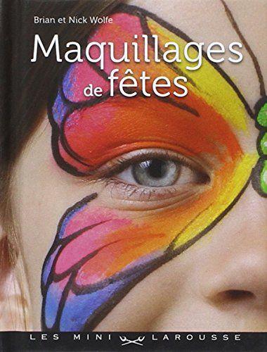 40 idées de maquillage papillon pour enfants et adultes. A vos pinceaux!