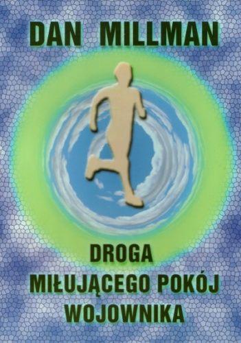 Droga miłującego pokój wojownika - Dan Millman - Lubimyczytać.pl