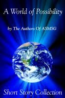 A World of Possibilities, an ebook by Christopher Shields at Smashwords