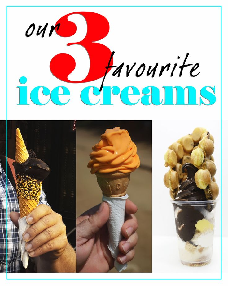 Our 3 Favourite Ice Creams