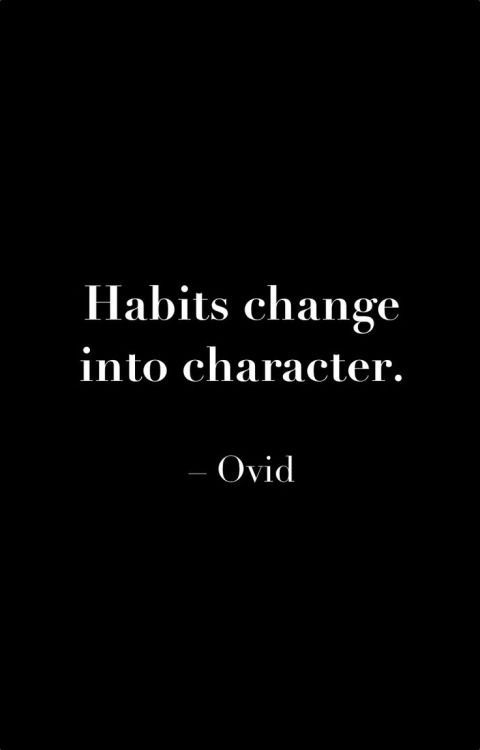 ***... consider your current habits and those your in need of