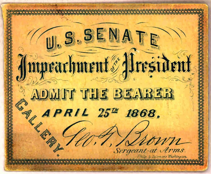 1865 Presidential Inauguration of 17th President Andrew Johnson - Ticket to Andrew Johnson's Presidential Impeachment proceedings in 1868
