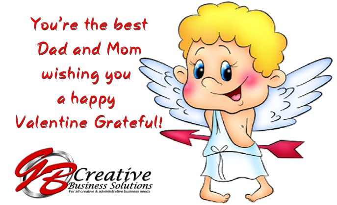 You're the best Dad and Mom, wishing you a happy Valentine Grateful!