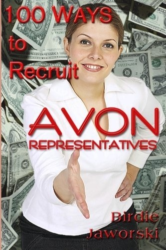 100 Ways to Recruit Avon Representatives by Birdie Jaworski, http://www.amazon.com/dp/1478301902/ref=cm_sw_r_pi_dp_YRdHqb0JS75M8