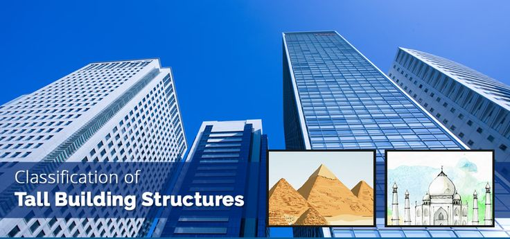 Classification of Tall Building Structures.    This makes it important to understand and appreciate the different types of structural systems that go into tall building structures. If one were to broadly classify tall building structural systems into two broad categories, they would be