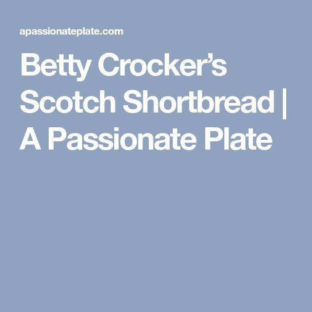 Betty Crocker's Scotch Shortbread   A Passionate Plate