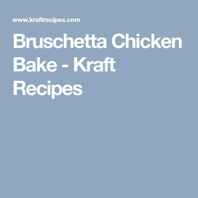 Bruschetta Chicken Bake - Kraft Recipes